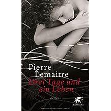 Drei Tage und ein Leben: Roman