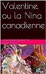 Valentine, ou la Nina canadienne par Leblanc de Marconnay