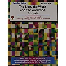 The Lion, the Witch and the Wardrobe (Teacher Guide) by Novel Units (2012-01-02)
