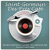 Saint-Germain-Des-Prés Café, Vol. 17 : The Best Electronic, Lounge, Trip-Hop &...
