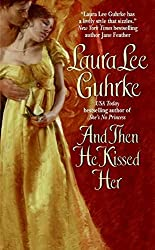 And Then He Kissed Her by Laura Lee Guhrke (2007-02-27)