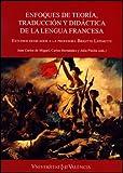 Enfoques de teoría, traducción y didáctica de la lengua francesa: Estudios dedicados a la profesora Brigitte Lépinette (Fora de Col·lecció)