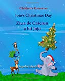 Children's Romanian: Jojo's Christmas Day (Christmas book): Children's Picture Book English-Romanian (Bilingual Edition) (Romanian Edition),Romanian books,Romanian Christmas book for Children
