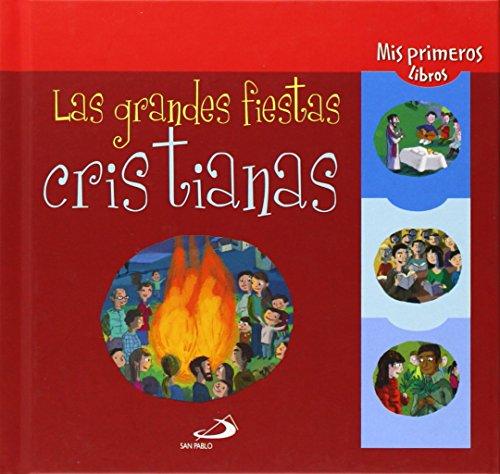 Las grandes fiestas cristianas (Mis primeros libros) por Élodía Maurot