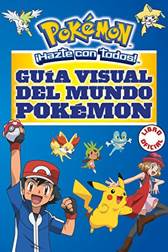 Guía visual del mundo Pokemon / Pokemon Visual Companion