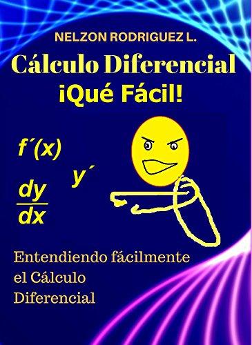 Cálculo Diferencial: ¡Qué Fácil! por Nelzon Rodriguez Lezana