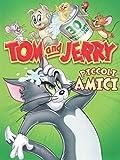 Tom & Jerry Piccoli Amici