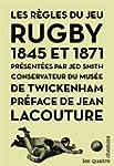 Les r�gles du jeu : Rugby 1845 et 1871