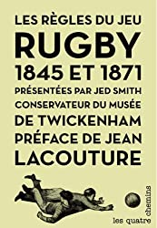 Les règles du jeu : Rugby 1845 et 1871