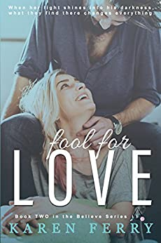 Fool for Love (Believe Book 2) by [Ferry, Karen]