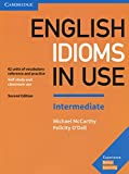 English Idioms in Use Intermediate Book with Answers: Vocabulary Reference and Practice (Vocabulary in Use)