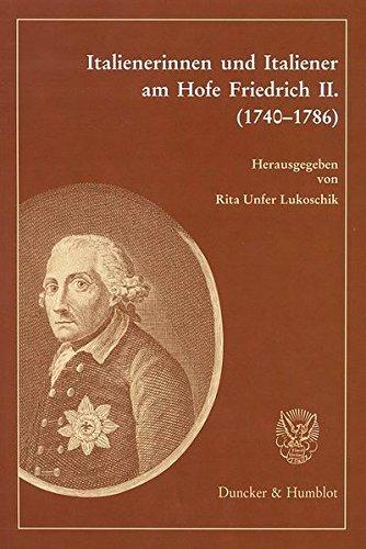 Italienerinnen und Italiener am Hofe Friedrich II. (1740-1786)