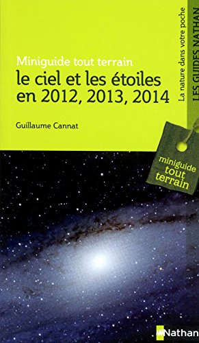 Le ciel et les étoiles en 2012, 2013, 2014 par Guillaume Cannat