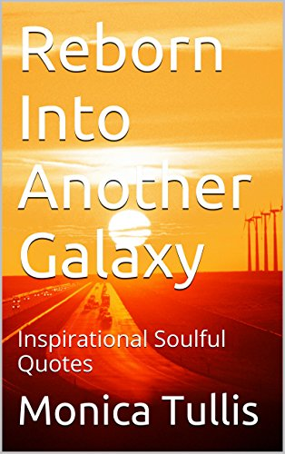 Reborn Into Another Galaxy Inspirational Soulful Quotes Ebook