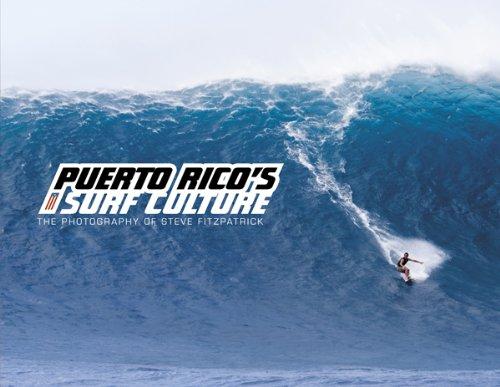 Puerto Rico's Surf Culture: The Photography of Steve Fitzpatrick por Steve Fitzpatrick
