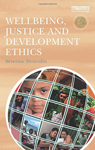 Wellbeing, Justice and Development Ethics (The Routledge Human Development and Capability Debates) por Severine Deneulin