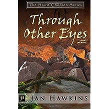 Through Other Eyes: The Spirit Children Series: Volume 2