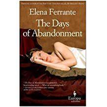 The Days of Abandonment: 10th Anniversary Edition by Elena Ferrante (2015-05-19)