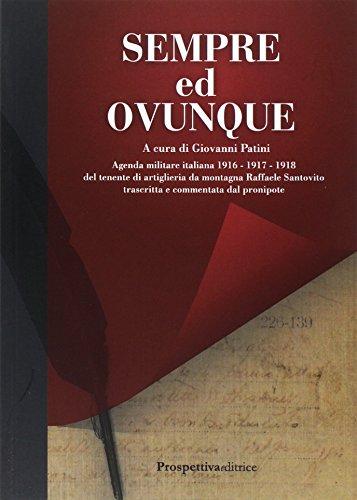 Sempre ed ovunque. Agenda Militare Italiana 1916 - 1917 - 1918 del Tenente di Artiglieria da montagna Raffaele Santovito... (CostellazioneOrione)