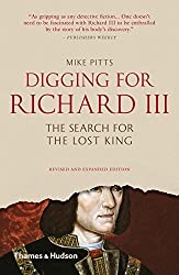 Digging for Richard III: The Search for the Lost King (Revised and Expanded) by Mike Pitts (2015-10-06)