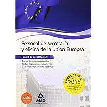 Personal de secretaría y oficina de la Unión Europea. Prueba de preselección: Test de Razonamiento verbal, Test de Razonamiento numérico y Test de Razonamiento abstracto de 7 EDITORES (21 ene 2015) Tapa blanda