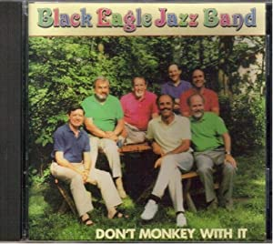 Black Eagles - Don't Monkey With It