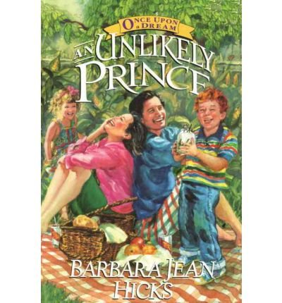 Barbara Jean Hicks ({ UNLIKELY PRINCE (ONCE UPON A DREAM #01) } By Hicks, Barbara Jean ( Author ) [ Oct - 1998 ] [ Paperback ])