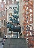 Hansestadt Bremen (Wandkalender 2019 DIN A4 hoch): Hansestadt Bremen (Monatskalender, 14 Seiten ) (CALVENDO Orte)