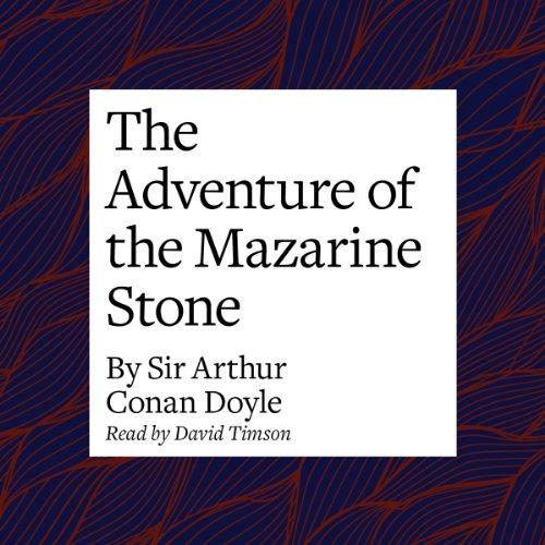 The Adventure of the Mazarin Stone  Audiolibri