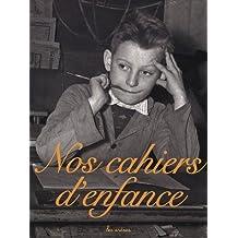 Nos cahiers d'enfance Coffret en 3 volumes : Cahiers d'écriture ; Cahiers de l'école rurale ; Cahiers de géographie