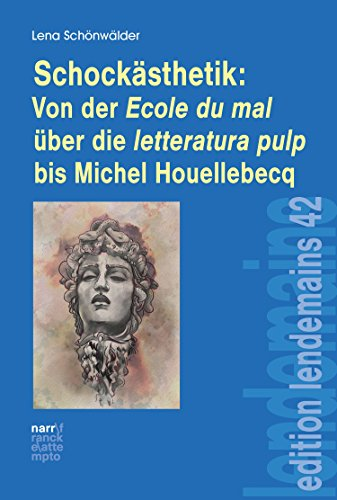 Schockästhetik:  Von der Ecole du mal über die letteratura pulp bis Michel Houellebecq (edition lendemains 42)