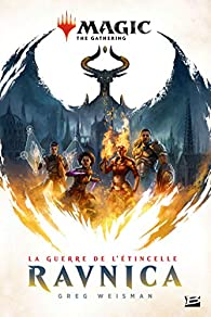 Magic - The Gathering, tome 1 : La Guerre de l'étincelle : Ravnica par Greg Weisman