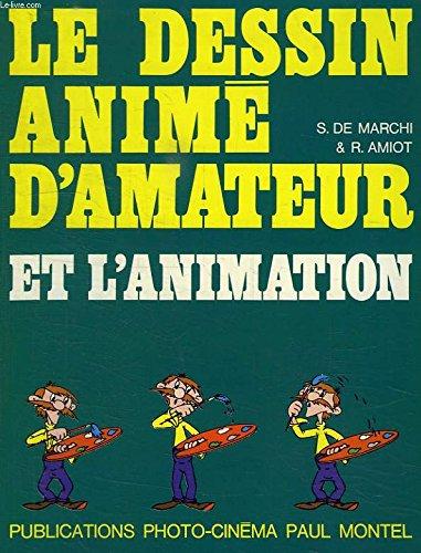 Le Dessin animé d'amateur et l'animation.
