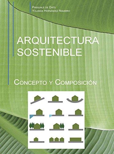 Arquitectura Sostenible.: Concepto y composición.