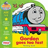 Gordon Goes Too Fast: Reading Book (Thomas the Tank Engine Learning Programme)