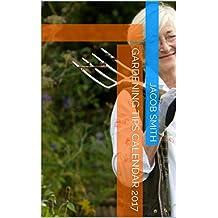 Gardening Tips Calendar 2017 (English Edition)