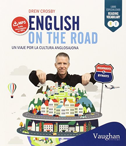 English on the road: Un viaje por la cultura anglosajona (Highways & Byways)