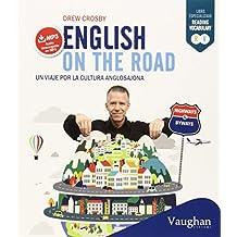 English on the road: Un viaje por la cultura anglosajona (Highways & Byways)