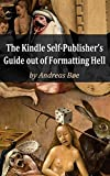 The Kindle Self-Publisher's Guide out of Formatting Hell