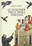 Scarica Libro Le leggende della terra Toscana (PDF,EPUB,MOBI) Online Italiano Gratis