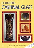 Carnival Glass Collectors Handbook: A General Guide to Price and Identification of Carnival Glass (The Collectors Choice)
