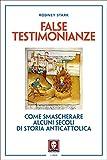 False testimonianze: Come smascherare alcuni secoli di storia anticattolica