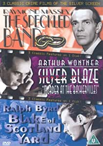 3 Classic Crime Films Of The Silver Screen - The Speckled Band / Silver Blaze / Blake Of Scotland Yard [DVD]