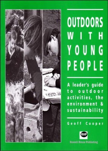 Outdoors with Young People: A Leader's Guide to Outdoor Activities, the Environment and Sustainability by Geoff Cooper (31-Aug-1998) Paperback