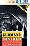 Germany Divided: From the Wall to Reu...