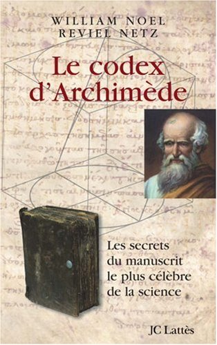 Le codex d'Archimède : Les secrets du manuscrit le plus célèbre de la science
