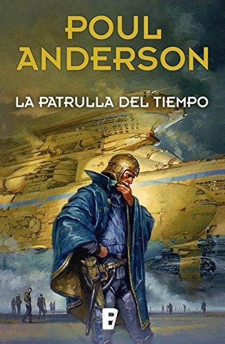 La patrulla del tiempo: (Nueva edición con prólogo de Miquel Barceló) por Poul Anderson
