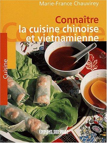 Connaître la cuisine chinoise et vietnamienne par Marie-France Chauvirey