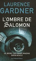 L'Ombre de Salomon : Le Secret des franc-maçons enfin révélé