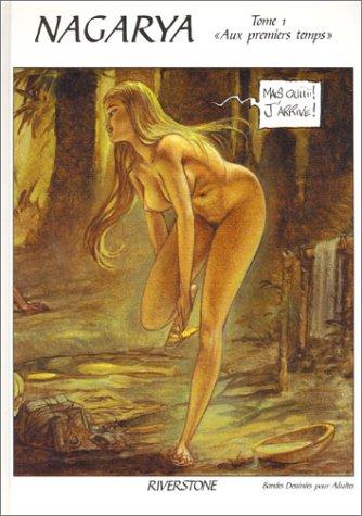 Nagarya, tome 1 : Aux premiers temps